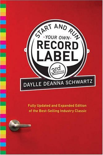 Start and Run Your Own Record Label  3rd 2009 (Revised) edition cover