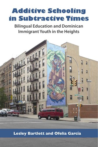 Additive Schooling in Subtractive Times Bilingual Education and Dominican Immigrant Youth in the Heights  2011 edition cover