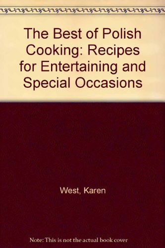 Best of Polish Cooking Recipes for Entertaining and Special Occasions  1983 9780882548630 Front Cover
