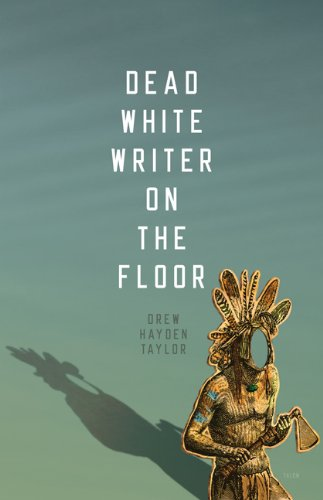 Dead White Writer on the Floor   2011 9780889226630 Front Cover