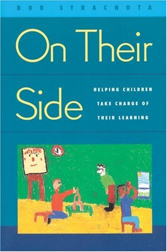 On Their Side Helping Children Take Charge of Their Learning  1996 edition cover