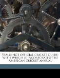 Spalding's Official Cricket Guide; with Which Is Incorporated the American Cricket Annual N/A edition cover
