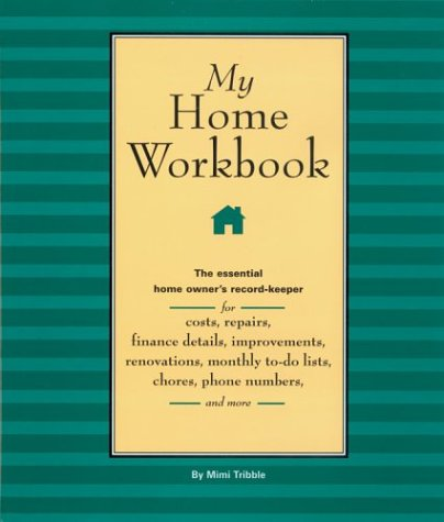 My Home The Essential Home Owner's Record-Keeper for Costs, Repairs, Finance Details, Improvements, Renovations, Monthly to-Do Lists, Chores, Phone Numbers, and More Workbook 9781402712630 Front Cover