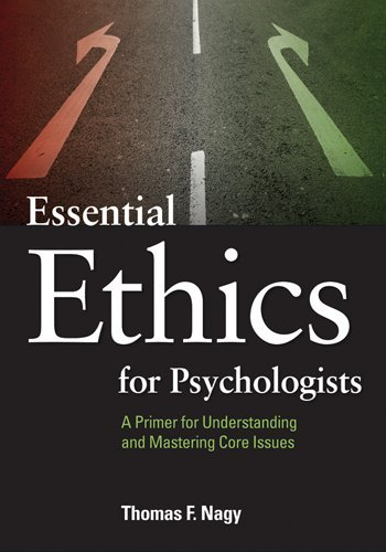 Essential Ethics for Psychologists A Primer for Understanding and Mastering Core Issues  2010 edition cover
