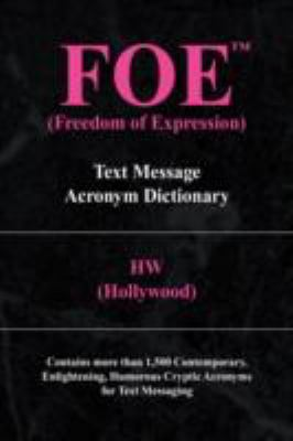 FOE (Freedom of Expression) Text Message Acronym Dictionary  2008 edition cover
