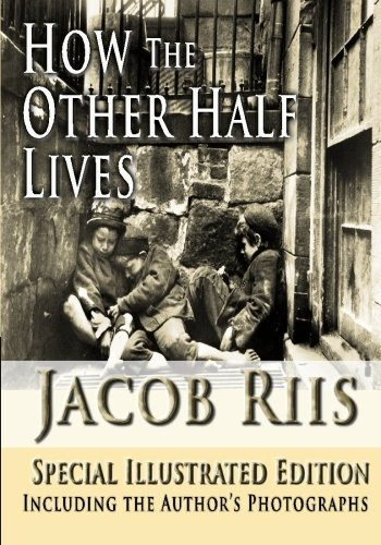 How the Other Half Lives Special Illustrated Edition Including the Authors Photographs N/A edition cover