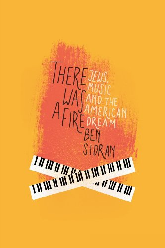 There Was a Fire: Jews, Music and the American Dream N/A edition cover