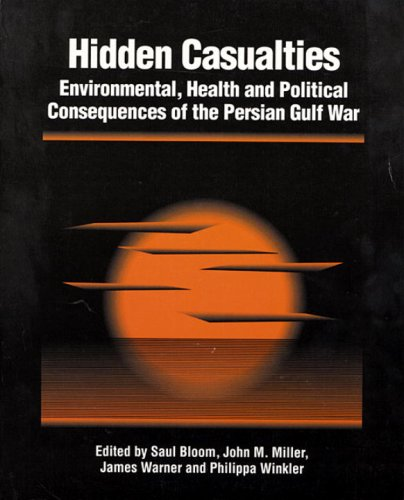 Hidden Casualties Environmental, Health and Political Consequences of the Persian Gulf War  1994 9781556431630 Front Cover