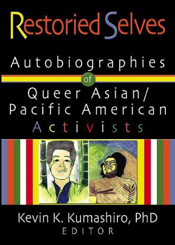 Restoried Selves Autobiographies of Queer Asian / Pacific American Activists  2003 edition cover