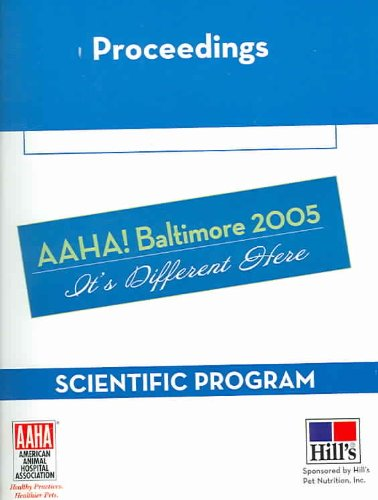 Proceedings American Animal Hospital Association, Baltimore, Maryland March 19-23, 2005: Mangement, Veterinary Technician, and Client Relations Programs/ Scientific Program  2005 edition cover