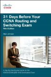31 Days Before Your Ccna Routing and Switching Exam A Day-by-Day Review Guide for the Icnd2 (200-101) Certification Exam 3rd 2014 9781587204630 Front Cover
