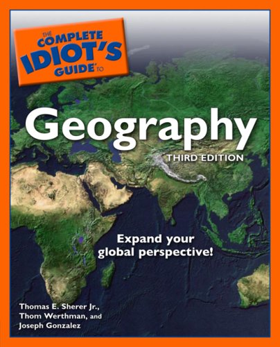 Complete Idiot's Guide to Geography  3rd 2007 edition cover