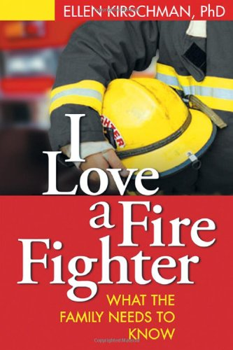 I Love a Fire Fighter What the Family Needs to Know  2004 edition cover