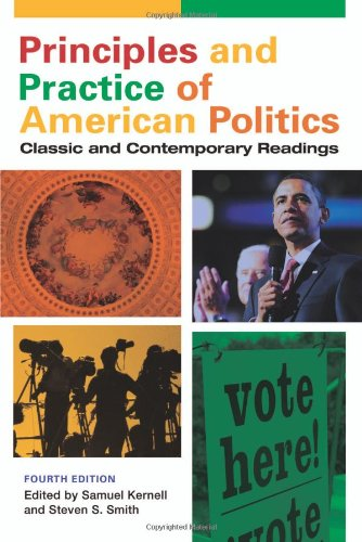 Principles and Practice of American Politics Classic and Contemporary Readings 4th 2008 (Revised) edition cover