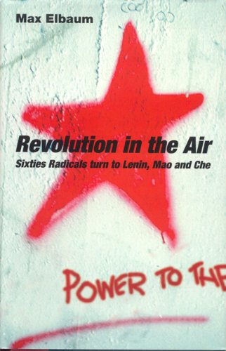 Revolution in the Air Sixties Radicals Turn to Lenin, Mao and Che 2nd 2006 edition cover