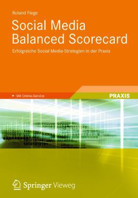 Social Media Balanced Scorecard: Erfolgreiche Social Media-strategien in Der Praxis  2012 edition cover