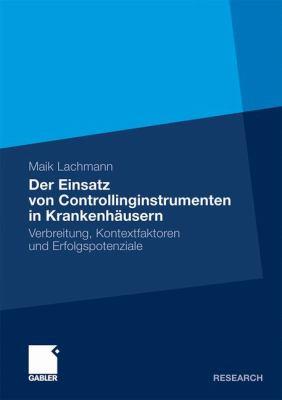 Der Einsatz Von Controllinginstrumenten in Krankenhäusern: Verbreitung, Kontextfaktoren Und Erfolgspotenziale  2010 9783834926630 Front Cover