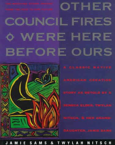 Other Council Fires Were Here Before Ours A Classic Native American Creation Story as Retold by a Seneca Elder and Her Grand-Daughter N/A edition cover