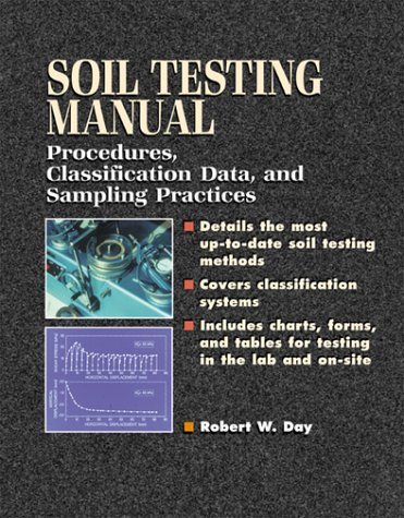 Soil Testing Manual Procedures, Classification Data, and Sampling Practices  2001 9780071363631 Front Cover