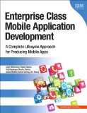 Enterprise Class Mobile Application Development A Complete Lifecycle Approach for Producing Mobile Apps  2016 9780133478631 Front Cover