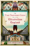 Time Traveler's Guide to Elizabethan England  N/A edition cover
