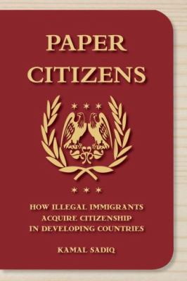 Paper Citizens How Illegal Immigrants Acquire Citizenship in Developing Countries  2010 edition cover