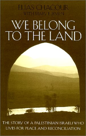 We Belong to the Land The Story of a Palestinian Israeli Who Lives for Peace and Reconciliation  2001 (Reprint) edition cover