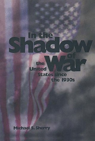 In the Shadow of War The United States since the 1930s  1995 edition cover