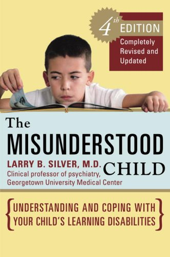 Misunderstood Child Understanding and Coping with Your Child's Learning Disabilities 4th 2006 9780307338631 Front Cover