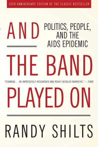 And the Band Played On Politics, People, and the AIDS Epidemic 2nd 2008 (Revised) edition cover