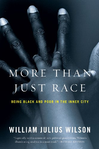 More Than Just Race Being Black and Poor in the Inner City  2010 edition cover