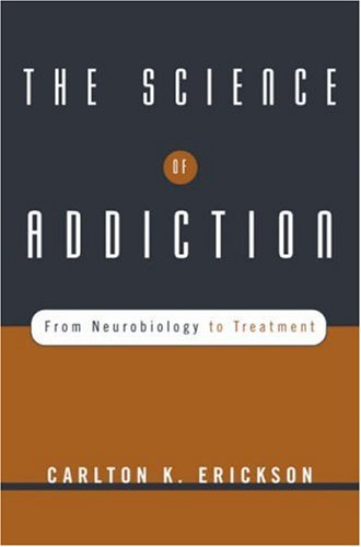 Science of Addiction From Neurobiology to Treatment  2006 edition cover