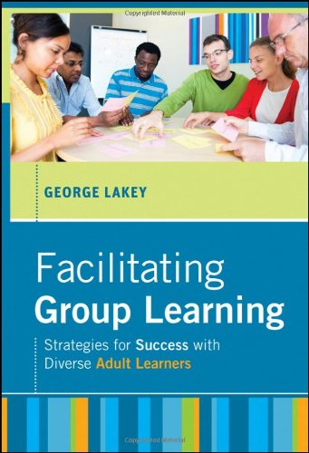 Facilitating Group Learning Strategies for Success with Diverse Adult Learners  2010 9780470768631 Front Cover