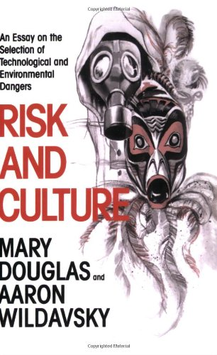Risk and Culture An Essay on the Selection of Technological and Environmental Dangers  1983 edition cover