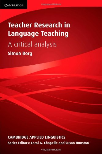 Teacher Research in Language Teaching A Critical Analysis  2013 9780521152631 Front Cover