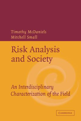 Risk Analysis and Society An Interdisciplinary Characterization of the Field  2003 9780521532631 Front Cover