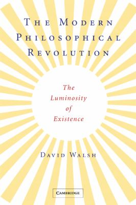 Modern Philosophical Revolution The Luminosity of Existence  2008 9780521727631 Front Cover
