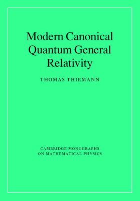 Modern Canonical Quantum General Relativity   2007 9780521842631 Front Cover