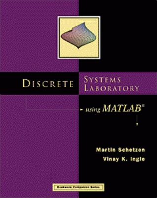Discrete Systems Laboratory Using MATLAB   2000 9780534374631 Front Cover