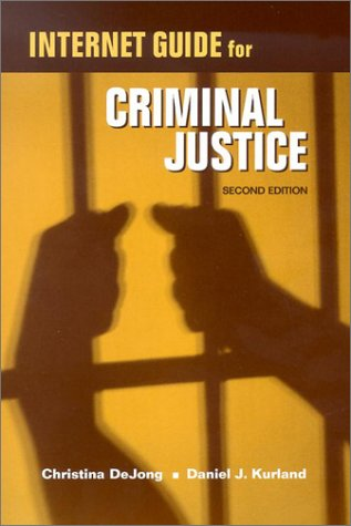 Internet Guide for Criminal Justice  2nd 2003 (Guide (Instructor's)) 9780534572631 Front Cover