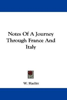 Notes of a Journey Through France and Italy N/A 9780548362631 Front Cover
