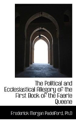 The Political and Ecclesiastical Allegory of the First Book of the Faerie Queene:   2008 edition cover
