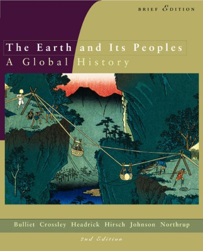 Earth and Its Peoples : A Complete Global History 2nd 2003 (Brief Edition) 9780618214631 Front Cover