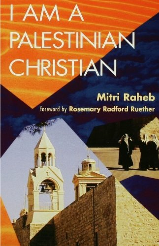 I Am a Palestinian Christian God and Politics in the Holy Land - a Personal Testimony N/A edition cover