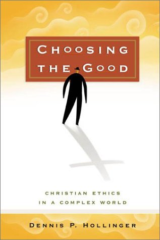 Choosing the Good Christian Ethics in a Complex World  2002 edition cover