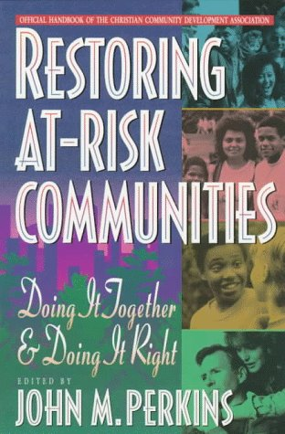 Restoring at-Risk Communities Doing It Together and Doing It Right N/A edition cover