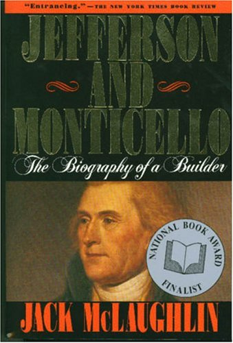 Jefferson and Monticello The Biography of a Builder Revised edition cover