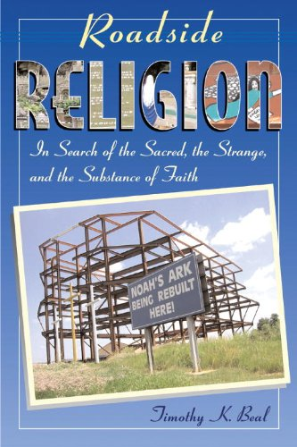 Roadside Religion In Search of the Sacred, the Strange, and the Substance of Faith  2006 edition cover