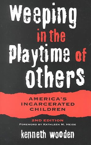 Weeping in the Playtime of Others America's Incarcerated Children 2nd 2000 edition cover