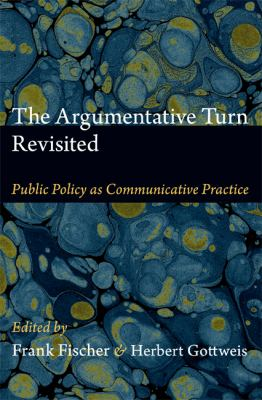 Argumentative Turn Revisited Public Policy as Communicative Practice  2012 edition cover